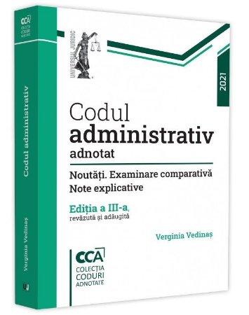 Codul administrativ adnotat. Noutati. Examinare comparativa. Note explicative. Editia a 3-a_Verginia Vedinas.jpg