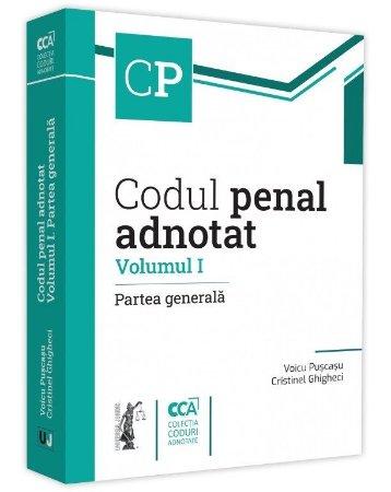 Codul penal adnotat. Volumul I. Partea generala_Voicu Puscasu, Cristinel Ghigheci
