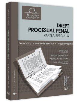Drept procesual penal. Partea speciala. Mapa de seminar. Editia a 3-a_Neagu, Damaschin, Iugan
