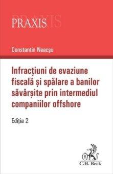Infractiuni de evaziune fiscala si spalare a banilor savarsite prin intermediul companiilor offshore. Editia a 2-a - Neacsu