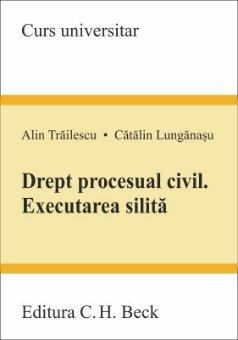 Drept procesual civil. Executarea silita_Alin Trailescu, Catalin Lunganasu