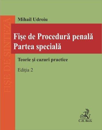 Fise de procedura penala. Partea speciala. Teorie si cazuri practice. Editia a 2-a - Udroiu