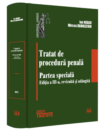 Tratat de procedura penala. Partea speciala. Editia a 3-a_Ion Neagu, Mircea Damaschin