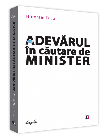 Adevarul in cautare de Minister - Florentin Tuca