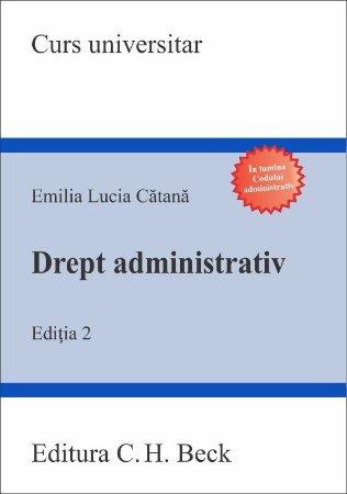 Drept administrativ. Editia a 2-a - Emilia Catana