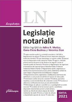 Legislatie notariala. Editia 2021