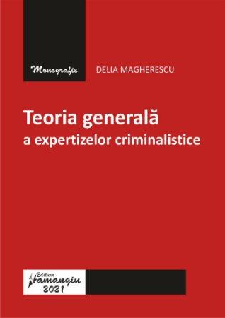 Teoria generala a expertizelor criminalistice_Magherescu
