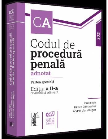 Codul de procedura penala adnotat. Partea speciala. Editia a 2-a - Ion Neagu, Mircea Damaschin, Andrei Viorel Iugan 2021