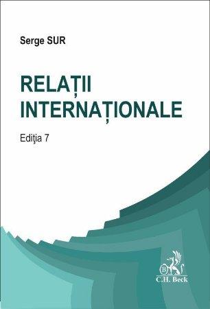 Relatii internationale. Editia a 7-a - Serge Sur