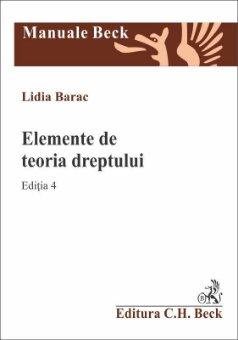 Elemente de teoria dreptului - editia a 4-a - Lidia Barac