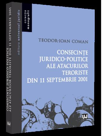 Consecinte juridico-politice ale atacurilor teroriste din 11 septembrie 2001 - Teodor-Ioan Coman
