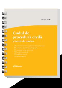 Codul de procedura civila si taxele de timbru. Actualizat la 10 august 2021 - spiralat