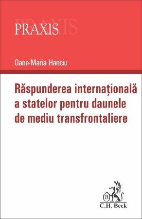 Raspunderea internationala a statelor pentru daunele de mediu transfrontaliere-Oana-Maria Hanciu