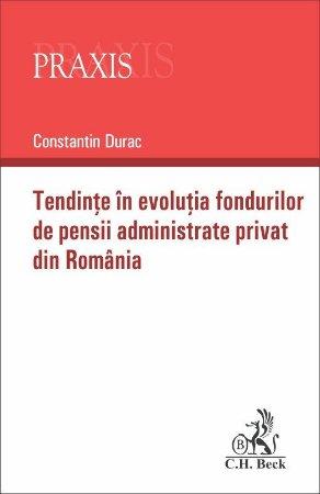 Tendinte in evolutia fondurilor de pensii administrate privat din Romania-Constantin Durac