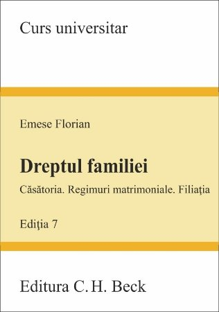 Dreptul familiei - Casatoria. Regimuri matrimoniale. Filiatia 2021 - Emese Florian