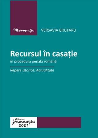Recursul in casatie in procedura penala romana-Versavia Brutaru
