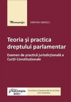 Teoria si practica dreptului parlamentar autor Cristian Ionescu