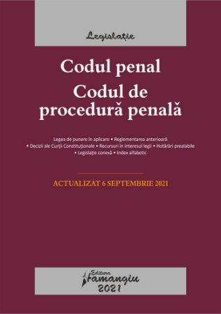 Codul penal. Codul de procedura penala. Legile de executare. Actualizat la 6 septembrie 2021