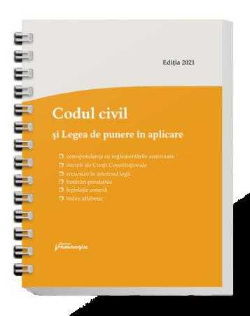 Codul civil si Legea de punere in aplicare. Actualizat la 5 septembrie 2021 - spiralat
