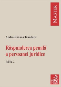 Raspunderea penala a persoanei juridice. Editia a 2-a autor  Andra-Roxana Trandafir