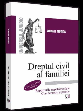 Dreptul civil al familiei. Raporturile nepatrimoniale. Editia a 3-a autor Adina R. Motica