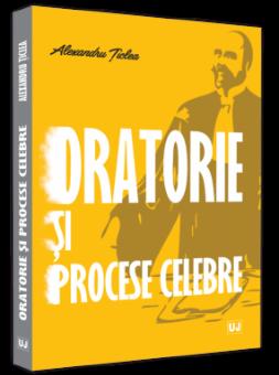Oratorie si procese celebre autor Alexandru Ticlea