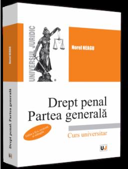 Drept penal. Partea generala. Editia a 2-a autor Norel Neagu
