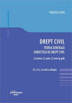 Drept civil. Teoria generala. Subiectele de drept civil. Editia a 2-a autor Violeta Slavu