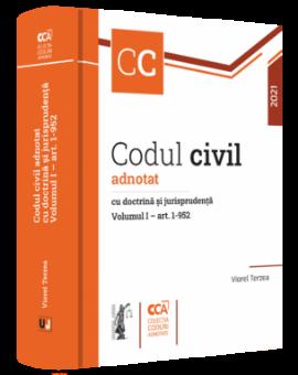 Codul civil adnotat cu doctrina si jurisprudenta. Volumul I - art. 1-952 autor Viorel Terzea