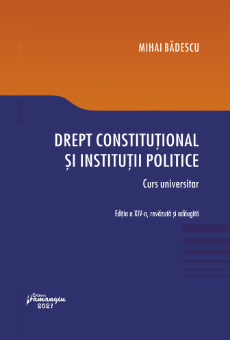 Drept constitutional si institutii politice autor Mihai Badescu
